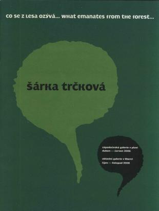 Šárka Trčková: Co se z lesa ozývá... / What emanates from the forest...