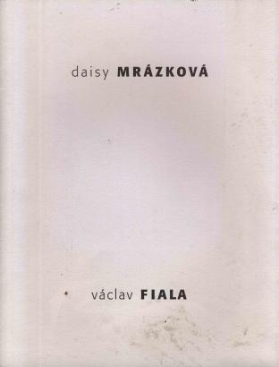 Daisy Mrázková, Václav Fiala