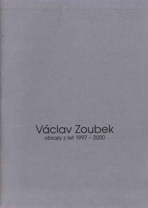 Václav Zoubek: Obrazy z let 1997-2000