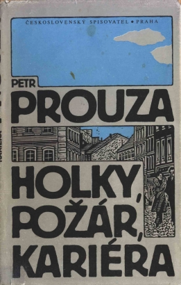 Prouza, Petr - Holky, požár, kariérea