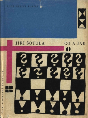 Šotola, Jiří - Co a jak