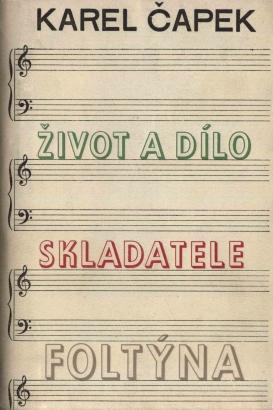 Čapek, Karel - Život a dílo skladatele Foltýna