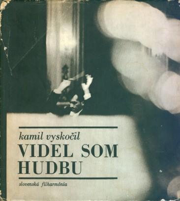 Vyskočil, Kamil - Videl som hudbu