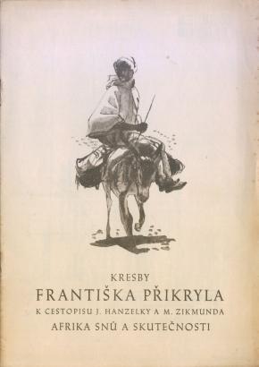 Kresby Františka Přikryla k cestopisu J. Hanzelky a M. Zikmunda Afrika snů a skutečnosti
