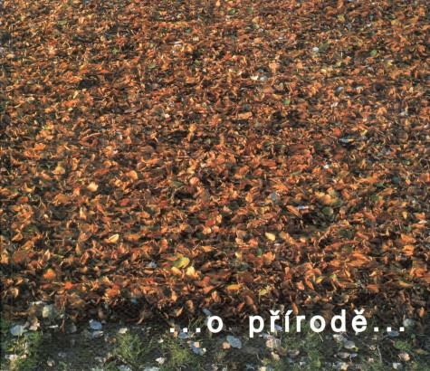 ...o přírodě... / ...About Nature...