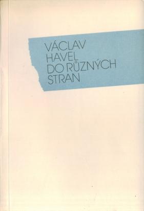 Havel, Václav - Do různých stran