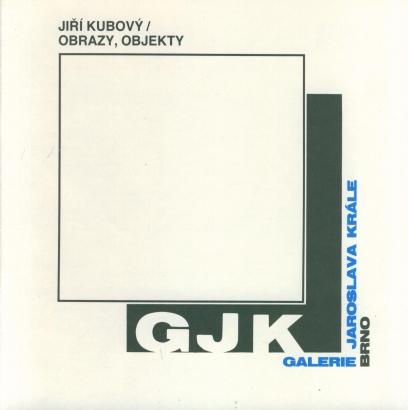 Jiří Kubový: Obrazy, objekty