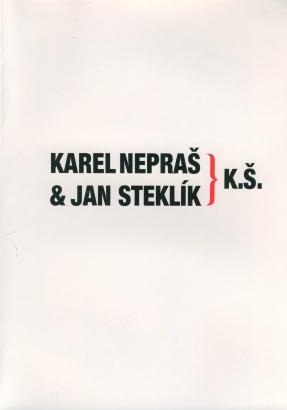 Karel Nepraš a Jan Steklík: K.Š.