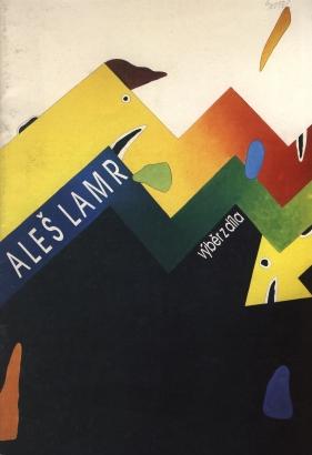 Aleš Lamr: Výběr z díla