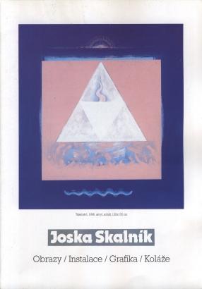 Joska Skalník: Obrazy / Instalace / Grafika / Koláže