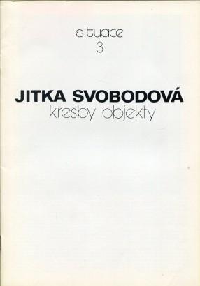 Jitka Svobodová: Kresby, objekty