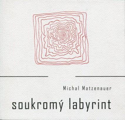 Matzenauer, Michal - Soukromý labyrint