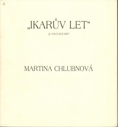 Martina Chlubnová: Ikarův let / Il volo di Icaro