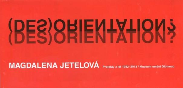 Magdalena Jetelová: (Des)orientation?