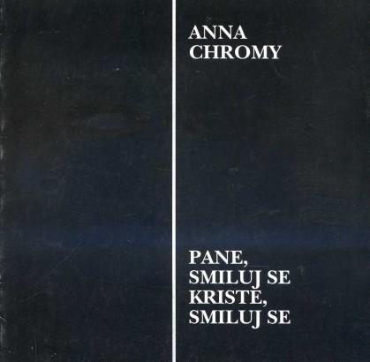 Anna Chromy: Pane, smiluj se - Kriste, smiluj se