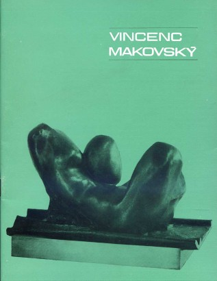 Vincenc Makovský: Sochy a kresby ze sbírek Moravské galerie v Brně