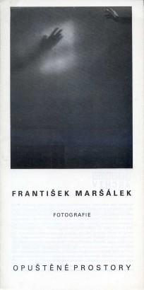 František Maršálek: Opuštěné prostory