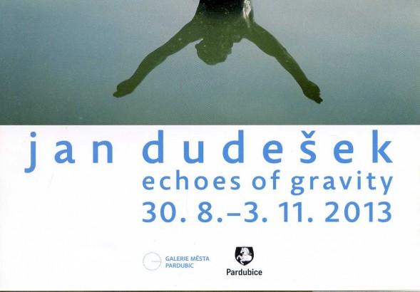 Jan Dudešek: Echoes of gravity