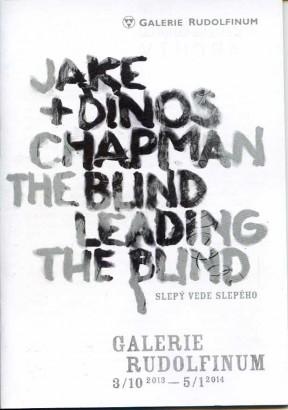 Jake & Dinos Chapman: The Blind Leading the Blind / Slepý vede slepého