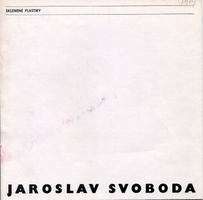 Jaroslav Svoboda: Skleněné plastiky