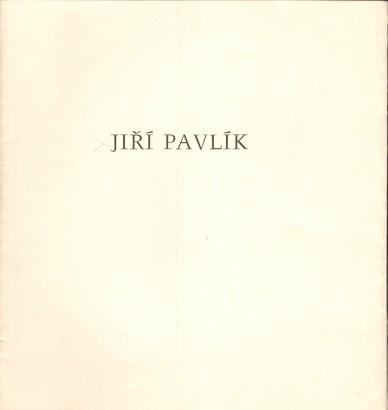 Jiří Pavlík: Obrazy / Jindřich Pileček: Grafika