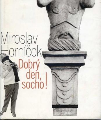 Horníček, Miroslav - Dobrý den, socho!