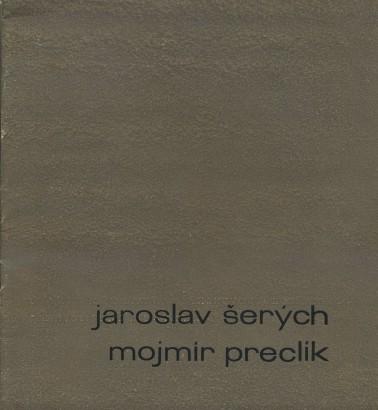 Jaroslav Šerých, Mojmír Preclík
