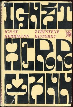 Herrmann, Ignát - Ztřeštěné historky