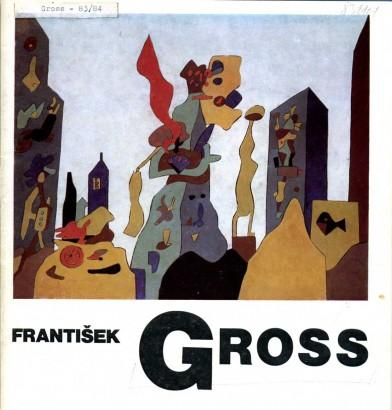 František Gross: Výběr z díla 1931-1983
