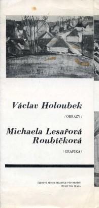Václav Holoubek: Obrazy, Michaela Lesařová Roubíčková: Grafika