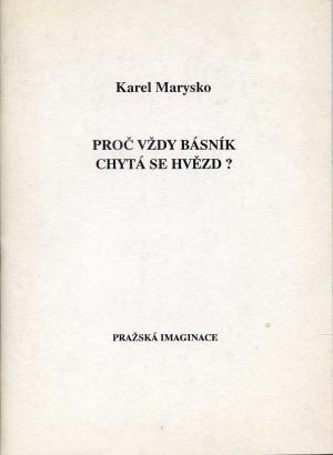 Marysko, Karel - Proč vždy básník chytá se hvězd?