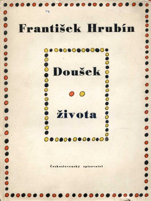 Hrubín, František - Doušek života