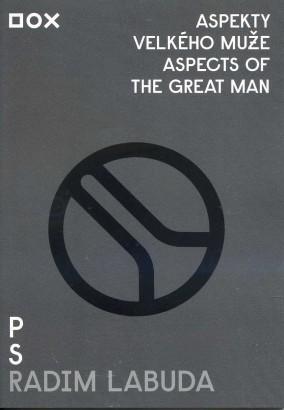 Radim Labuda: Aspekty velkého muže / Aspects of the Great Man