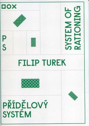 Filip Turek: Přídělový systém / System of Rationing