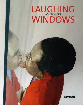 Volker März: Laughing Windows