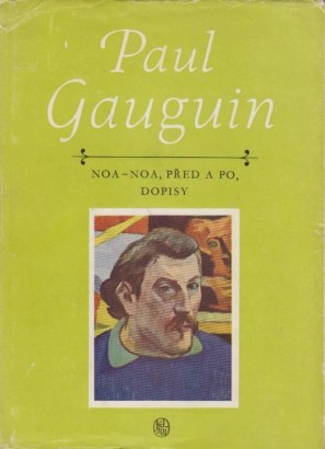 Gauguin, Paul - Noa Noa, Před a po, Dopisy