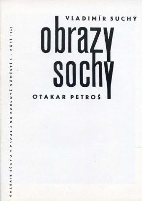 Vladimír Suchý: Obrazy, Otakar Petroš: Sochy