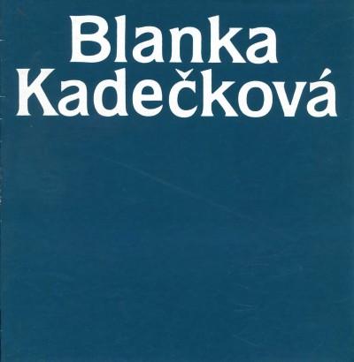 Blanka Kadečková: Obrazy, kresby, grafika