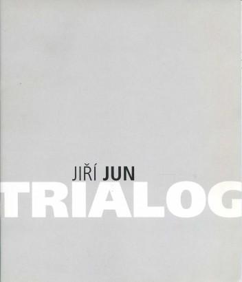Jiří Jun: Trialog