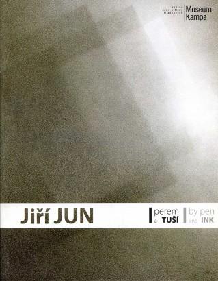 Jiří Jun: Perem a tuší / By pen and ink