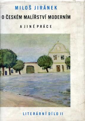 Jiránek, Miloš - O českém malířství moderním a jiné práce
