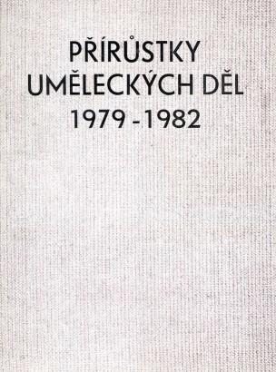 Přírůstky uměleckých děl 1979-1982 (výběr)