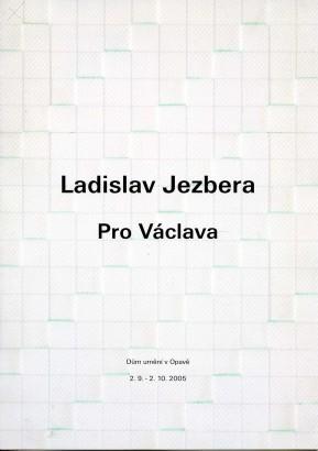 Ladislav Jezbera: Pro Václava