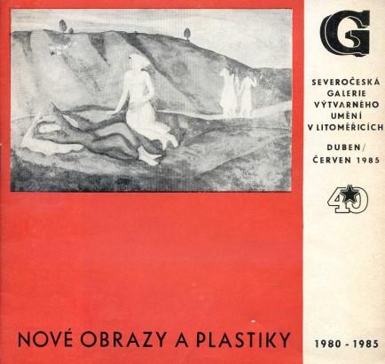 Nové obrazy a plastiky 1980-1985