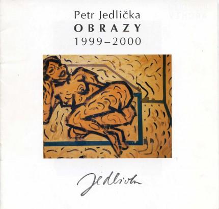 Petr Jedlička: Obrazy 1999-2000