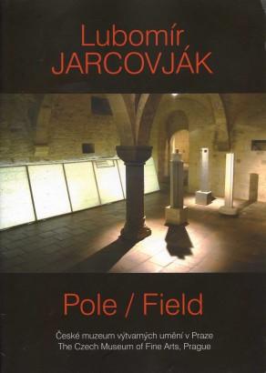Lubomír Jarcovják: Pole / Field