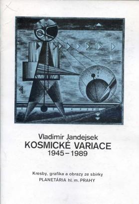 Vladimír Jandejsek: Kosmické variace 1945-1989