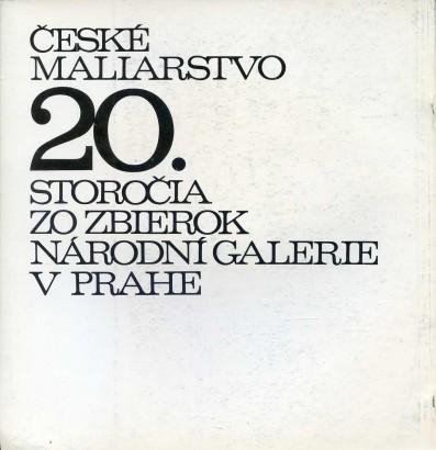 České maliarstvo 20. storočia zo zbierok Národní galerie v Prahe