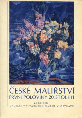 České malířství první poloviny 20. století ze sbírek Galerie výtvarných umění v Ostravě