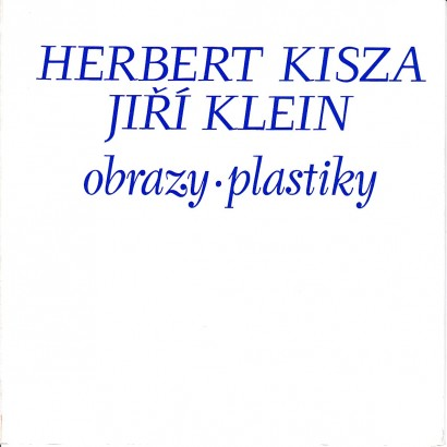 Herbert Kisza, Jiří Klein: Obrazy, plastiky